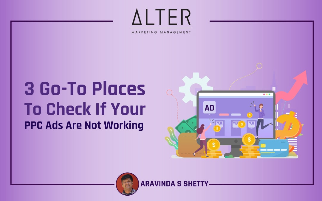 3 Go-To Places To Check If Your PPC Ads Are Not Working